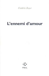 L'ennemi d'amour - FrédéricBoyer