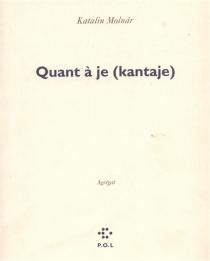 Quant à je (kantaje) : agrégat - KatalinMolnár