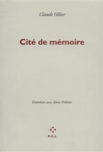 Cité de mémoire : entretiens avec Alexis Pelletier - ClaudeOllier