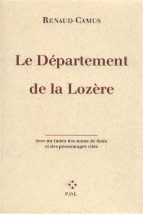 Le département de Lozère : avec un index des noms de lieux et des personnages cités - RenaudCamus