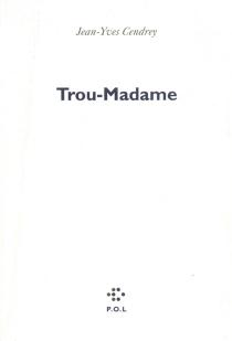 Trou-madame| Suivi de Une journée de ma vie d'athlète - Jean-YvesCendrey