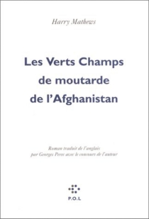 Les verts champs de moutarde de l'Afghanistan - Harry Mathews