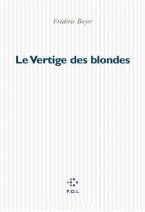 Le vertige des blondes - FrédéricBoyer