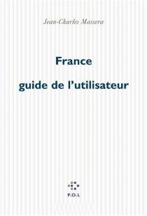 France guide de l'utilisateur - Jean-CharlesMasséra