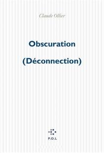 Obscuration : déconnection - ClaudeOllier