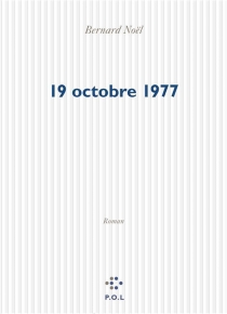 19 octobre 1977 - BernardNoël