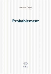 Probablement - Hubert Lucot