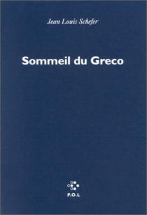 Le sommeil du Greco - Jean-LouisSchefer