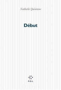 Début : autobiographie - NathalieQuintane
