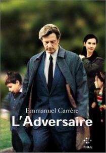 L'adversaire - EmmanuelCarrère