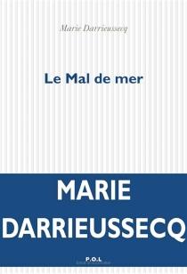 Le mal de mer - MarieDarrieussecq