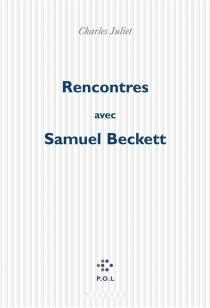 Rencontres avec Samuel Beckett - CharlesJuliet