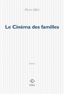 Le cinéma des familles - PierreAlféri