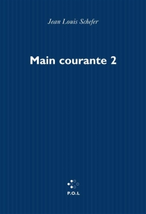 Main courante - Jean-Louis Schefer