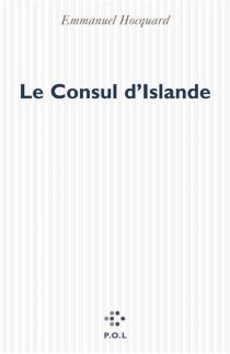 Le consul d'Islande - EmmanuelHocquard