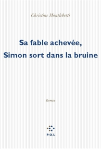Sa fable achevée, Simon sort dans la bruine - ChristineMontalbetti