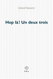 Hop là ! un deux trois - GérardGavarry