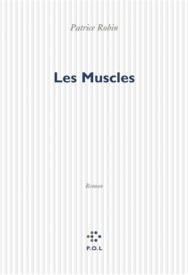 Les muscles - Patrice Robin