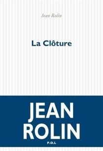 La clôture - JeanRolin