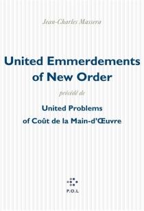 United emmerdements of New Order| Précédé de United problems of coût de la main-d'oeuvre - Jean-CharlesMasséra