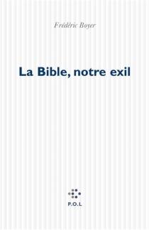 Bible, notre exil - FrédéricBoyer
