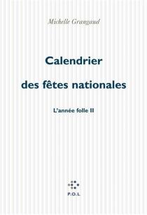 Calendrier des fêtes nationales : année folle II - MichelleGrangaud