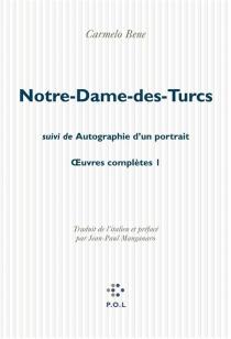 Notre-Dame des Turcs| Suivi de Autographie d'un portrait - CarmeloBene