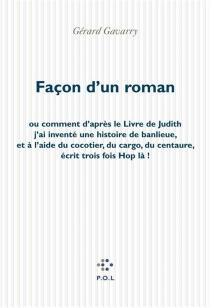 Façon d'un roman - GérardGavarry