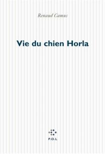 Vie du chien Horla - RenaudCamus