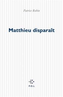 Matthieu disparaît - PatriceRobin