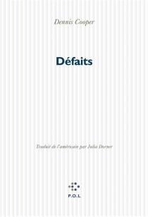 Défaits - DennisCooper