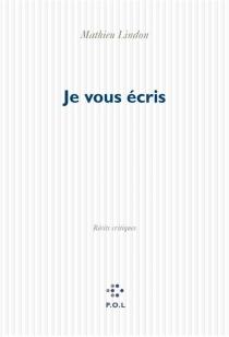 Je vous écris - MathieuLindon