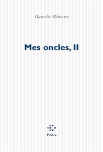 Mes oncles, II - DanielleMémoire