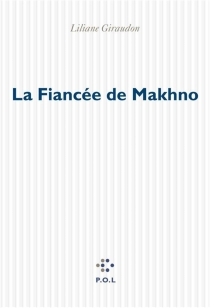La fiancée de Makhno - LilianeGiraudon