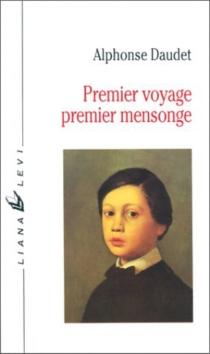 Premier voyage, premier mensonge - AlphonseDaudet