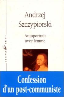 Autoportrait avec femme - AndrzejSzczypiorski