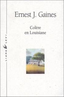 Colère en Louisiane - Ernest J.Gaines