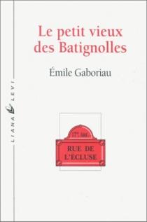 Le petit vieux des Batignolles| Suivi de Maudite maison - ÉmileGaboriau
