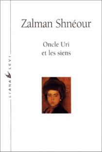 Oncle Uri et les siens - ZalmanChnéour
