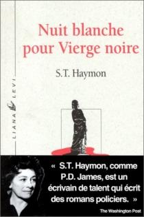 Nuit blanche pour vierge noire - S. T.Haymon