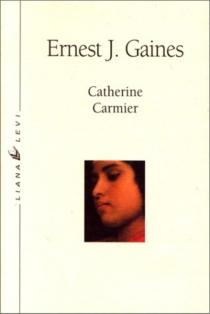 Catherine Carmier - Ernest J.Gaines
