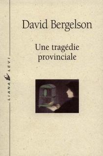 Une tragédie provinciale - DavidBergelson