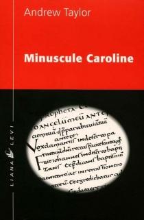 Minuscule Caroline - AndrewTaylor
