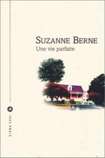 Une vie parfaite - SuzanneBerne