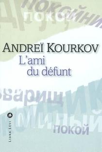 L'ami du défunt - AndreïKourkov