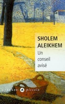 Un conseil avisé - Cholem Aleichem