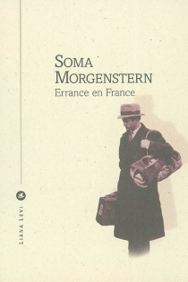 Errance en France - Soma Morgenstern