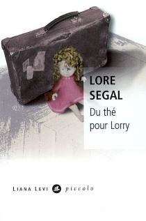 Du thé pour Lorry - LoreSegal