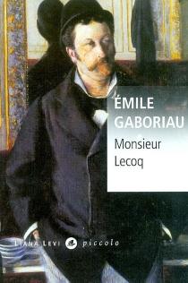 Monsieur Lecoq - ÉmileGaboriau