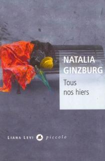 Tous nos hiers - NataliaGinzburg